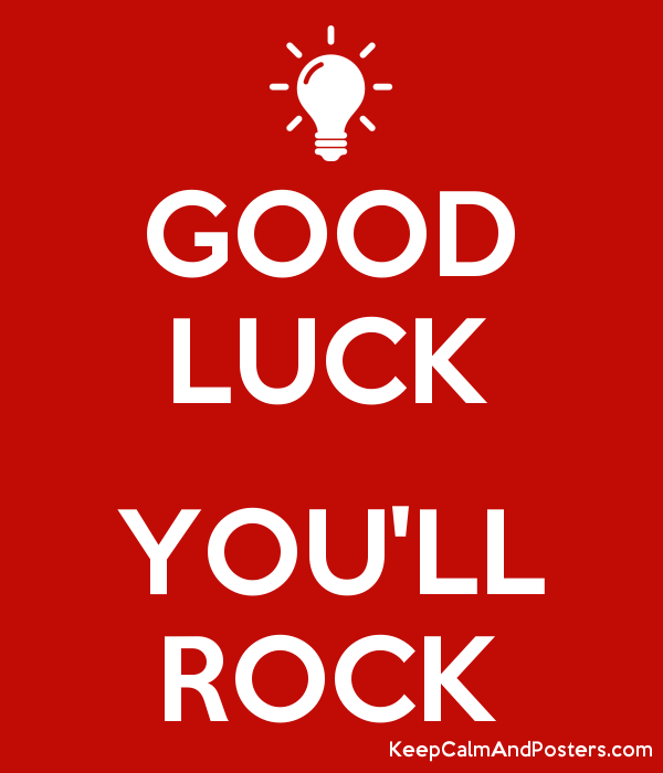 GOOD LUCK YOU'LL ROCK - Keep Calm and Posters Generator, Maker For ...