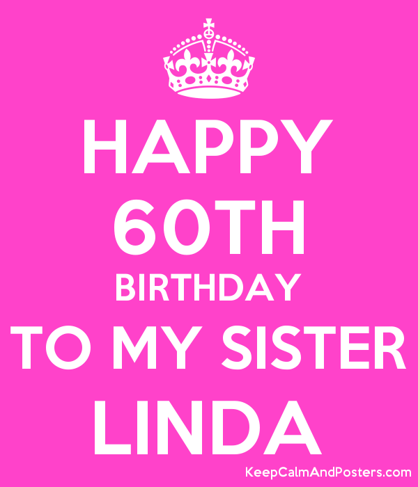 HAPPY 60TH BIRTHDAY TO MY SISTER LINDA Poster