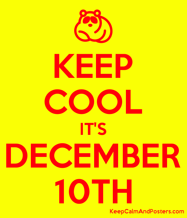 Keep Cool It's December 10th  Keep Calm And Posters. Auto Insurance San Jose Ca Cheap Stock Prices. Fort Collins Co Community College. Pittsburgh Dui Checkpoints James Hardy Board. Online School In The Philippines. Detailed Weight Loss Plan Slab Leak Detection. Plumbers In Spartanburg Sc Free Fax Incoming. Hill College Johnson County Vans For Moving. Diabetes Mellitus Type 2 Complications