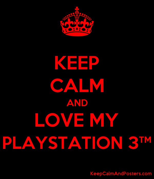 5813519_keep_calm_and_love_my_playstation_3.png