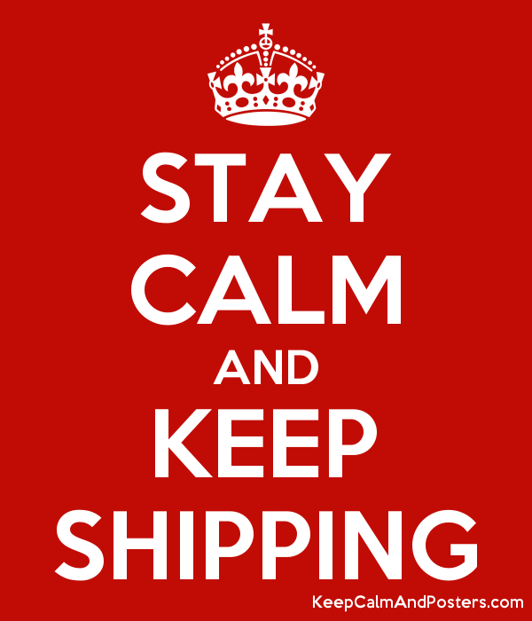 STAY CALM AND KEEP SHIPPING Poster