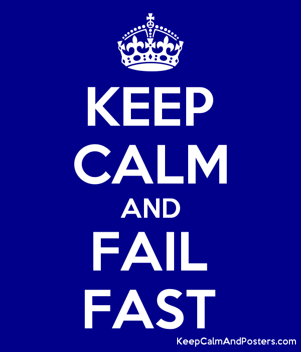 KEEP CALM AND FAIL FAST Poster