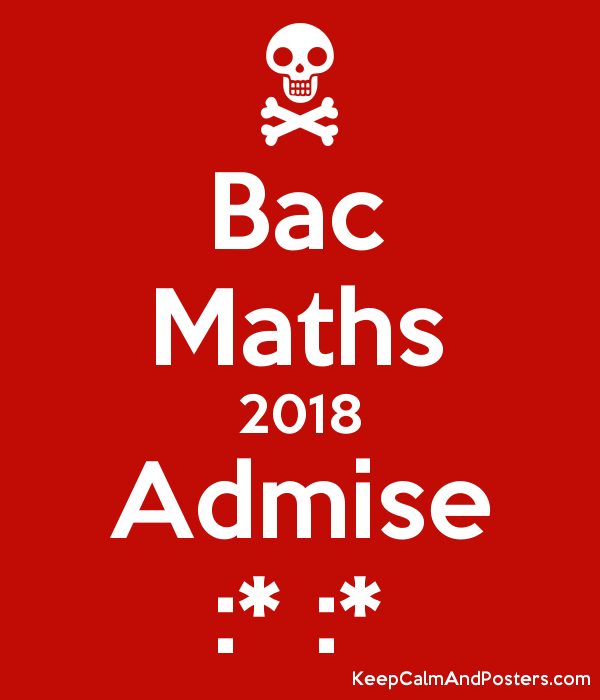 bac maths 2018 admise keep calm and posters