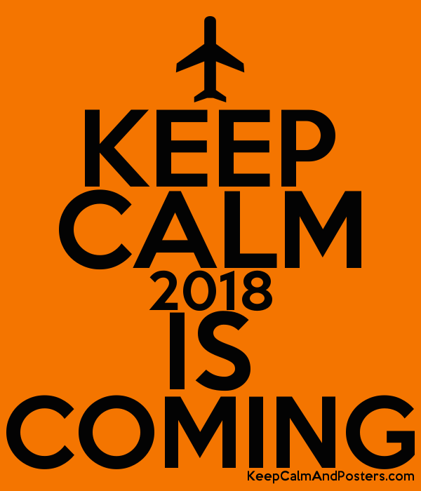 keep calm 2018 is coming keep calm and posters generator maker rh keepcalmandposters com keep calm and carry on logo maker custom keep calm logo maker