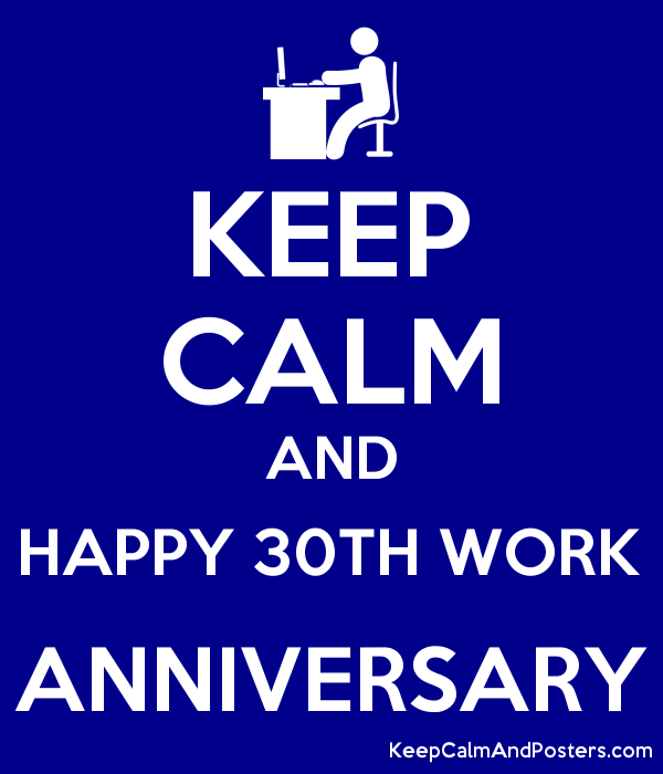 Keep Calm And Happy 30th Work Anniversary Keep Calm And Posters