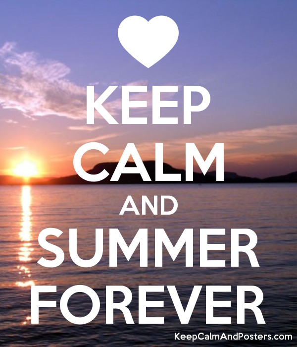 KEEP CALM AND SUMMER FOREVER Poster