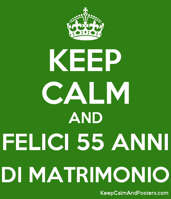 Anniversario Matrimonio 55 Anni.Keep Calm And Felici 55 Anni Di Matrimonio Keep Calm And Posters
