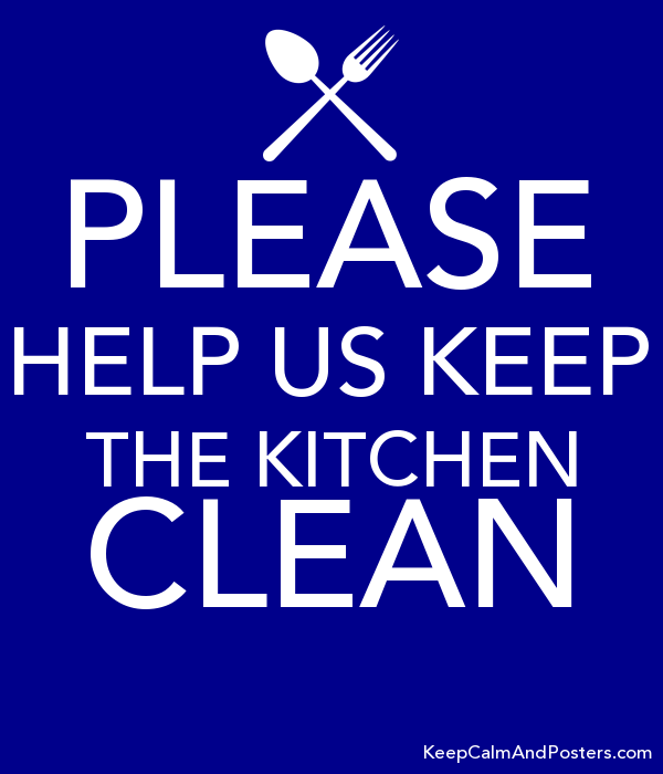 Please Help Us Keep The Kitchen Clean Keep Calm And Posters Generator Maker For Free Keepcalmandposters Com