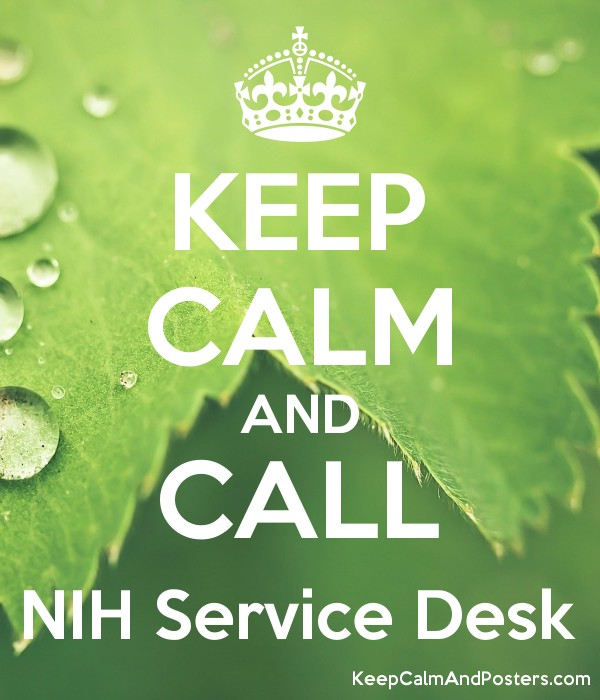 KEEP CALM AND CALL NIH Service Desk Poster
