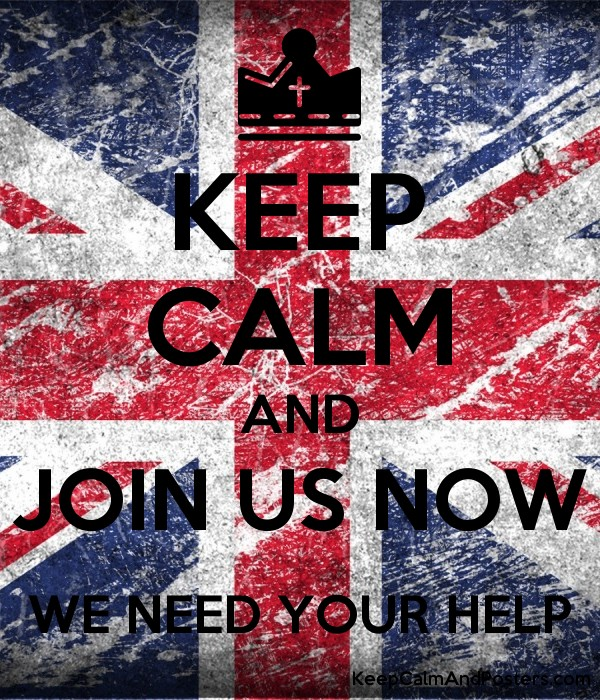 KEEP CALM AND JOIN US NOW WE NEED YOUR HELP - Keep Calm ...