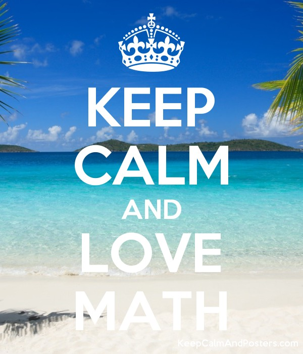 KEEP CALM AND LOVE MATH - Keep Calm and Posters Generator, Maker For ...