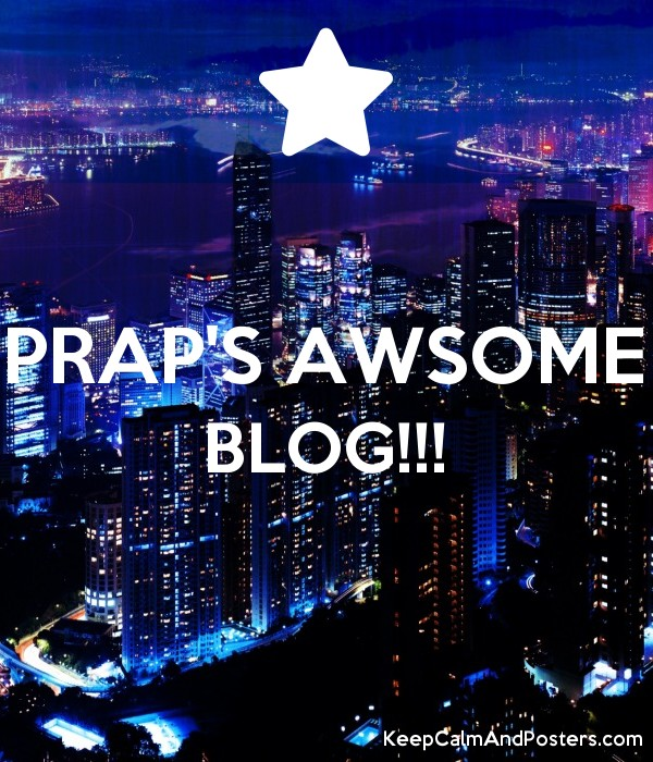 PRAP'S AWSOME BLOG!!!   Poster