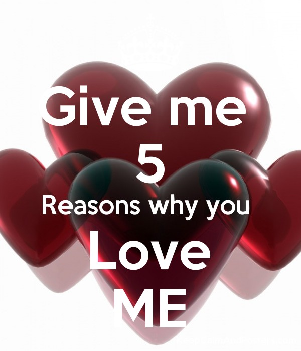 The reason you love me