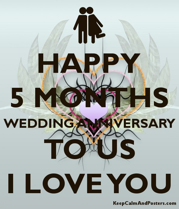 happy 5 months wedding anniversary to us i love you keep calm and