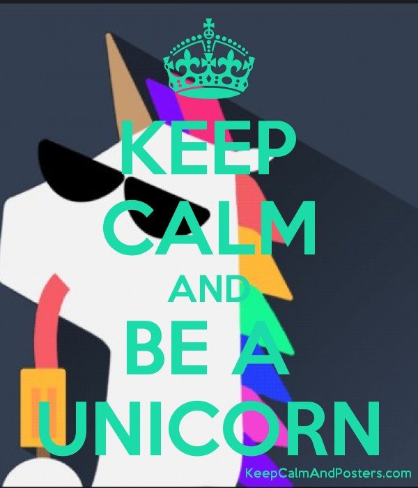 KEEP CALM AND BE A UNICORN Poster