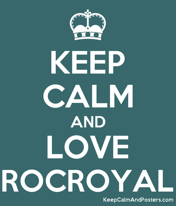 KEEP CALM AND LOVE ROCROYAL Poster