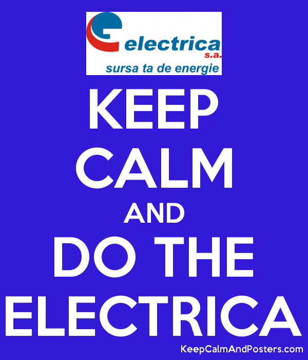 KEEP CALM AND DO THE ELECTRICA Poster