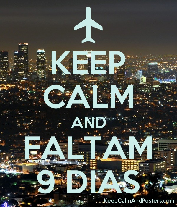 KEEP CALM AND FALTAM 9 DIAS Poster