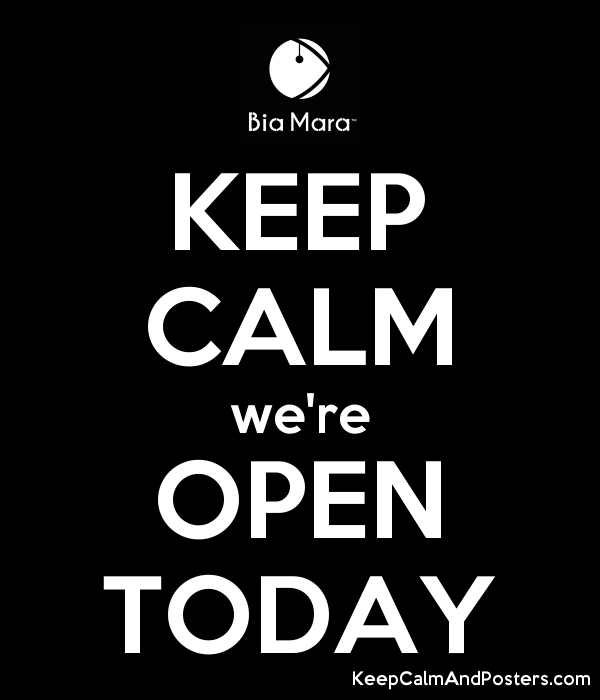 KEEP CALM we're OPEN TODAY Poster