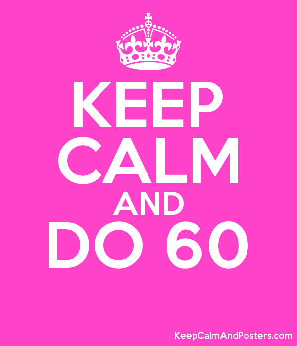 KEEP CALM AND DO 60   Poster
