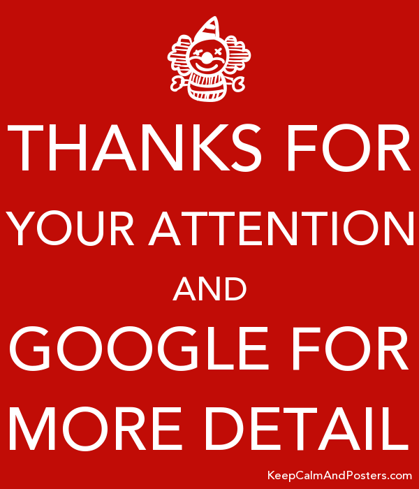 thanks for your attention and google for more detail keep calm and