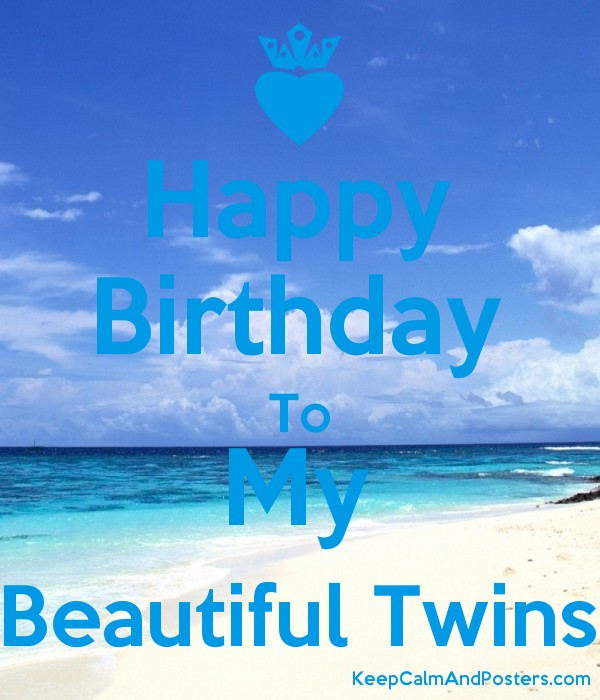 Happy Birthday To My Beautiful Twins Keep Calm And Posters