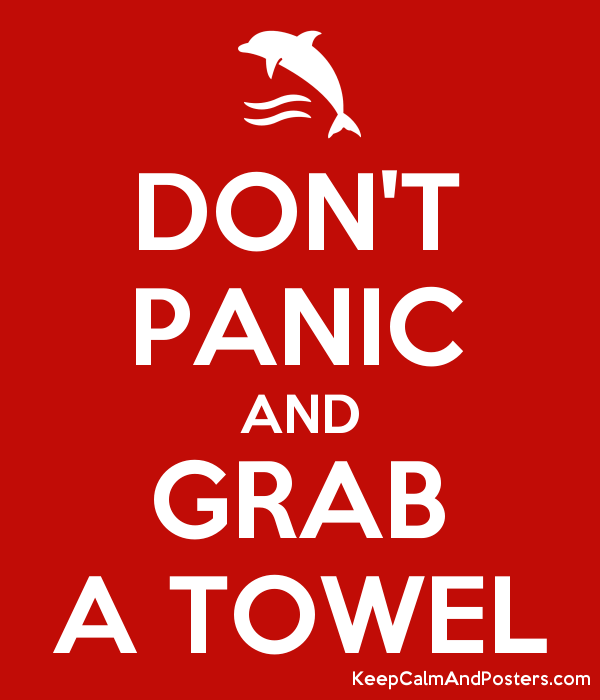 https://poster.keepcalmandposters.com/default/5842867_dont_panic_and_grab_a_towel.png