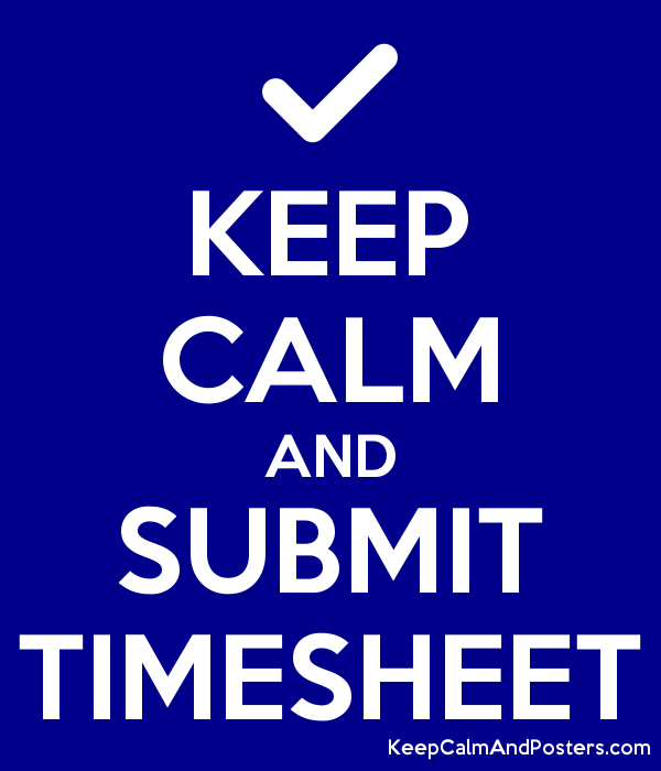 keep calm and submit timesheet keep calm and posters generator