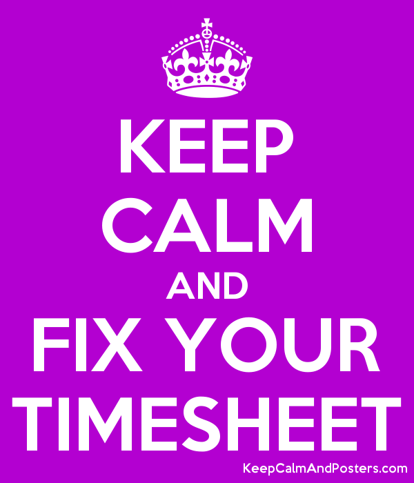 keep calm and fix your timesheet keep calm and posters generator