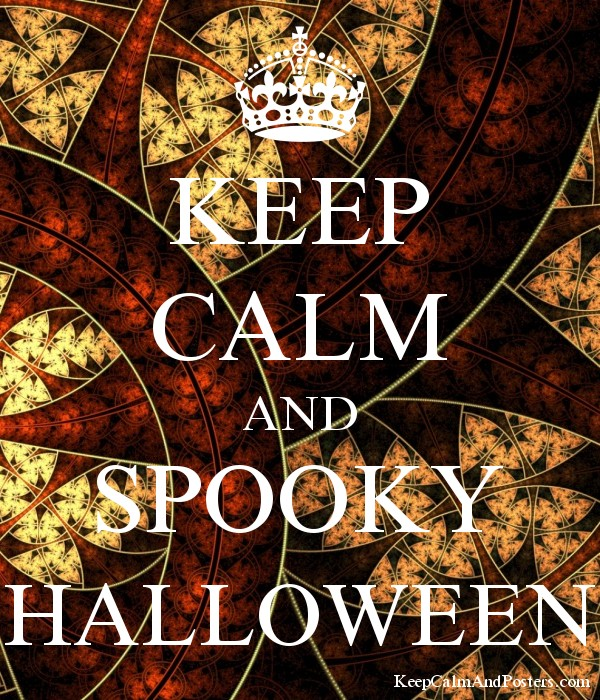 KEEP CALM AND SPOOKY HALLOWEEN - Keep Calm and Posters Generator