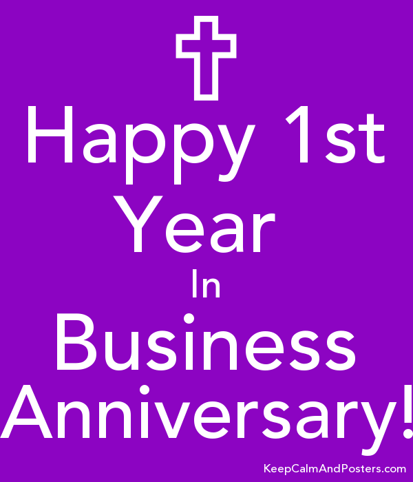 happy 1st year in business anniversary keep calm and posters