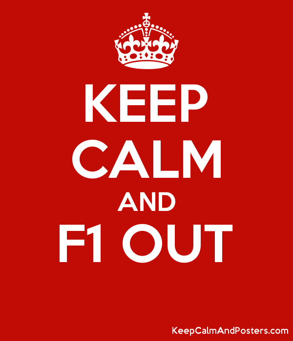 KEEP CALM AND F1 OUT - Keep Calm and Posters Generator