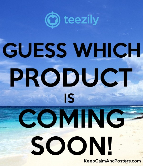 GUESS WHICH PRODUCT IS COMING SOON! Poster