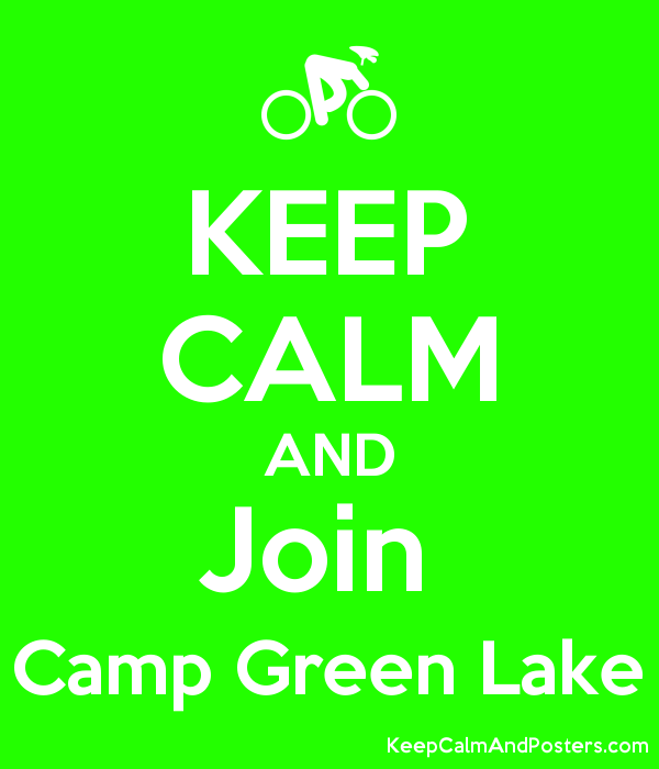 keep calm and join camp green lake keep calm and posters generator