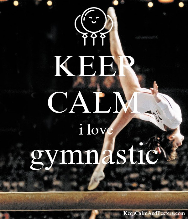 ceep calm and love gymnastics