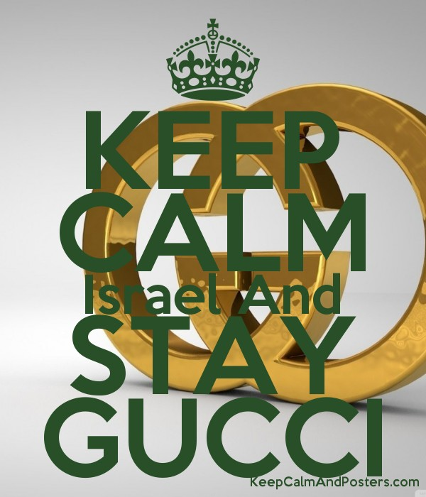 KEEP CALM Israel And STAY GUCCI - Keep Calm and Posters