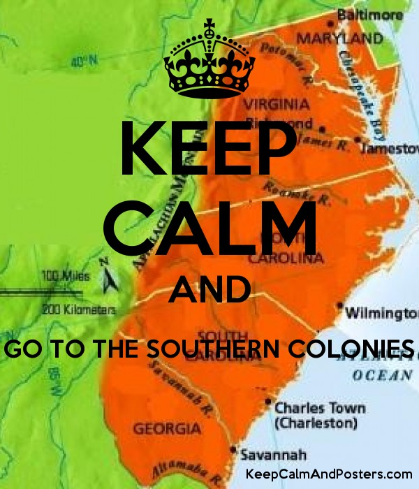 keep calm and go to the southern colonies keep calm and posters