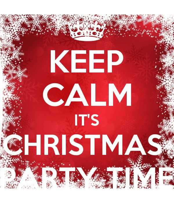 Christmas Party Time Images.Keep Calm It S Christmas Party Time Keep Calm And Posters