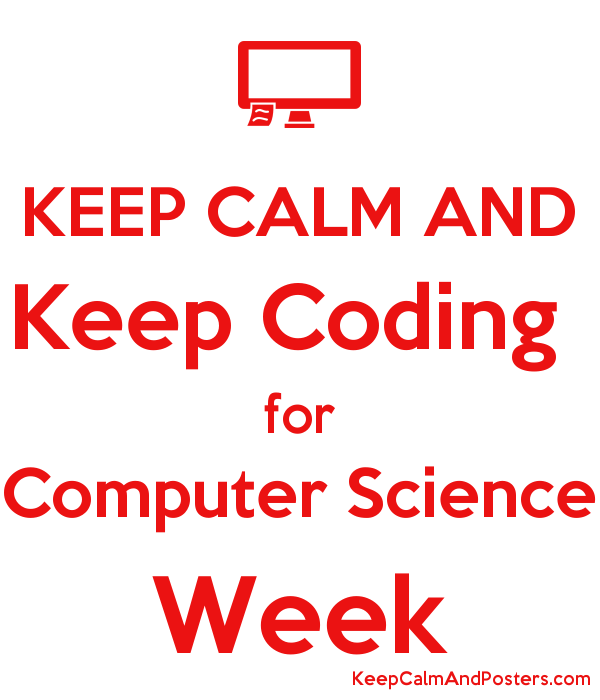 KEEP CALM AND Keep Coding  for Computer Science Week Poster