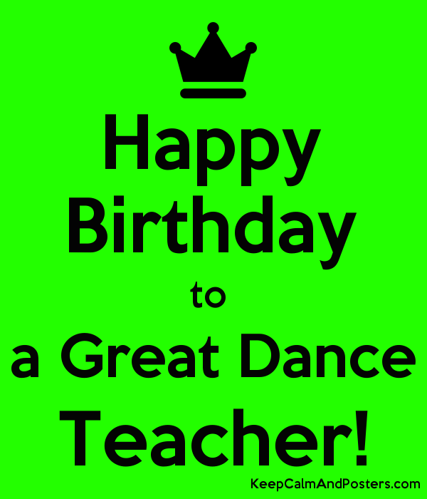Remarkable Happy Birthday To A Great Dance Teacher Keep Calm And Posters Personalised Birthday Cards Veneteletsinfo