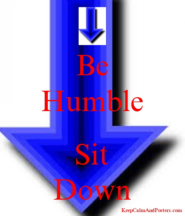 Be Humble  Sit Down Poster