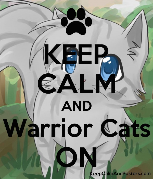 KEEP CALM AND Warrior Cats ON - Keep Calm and Posters