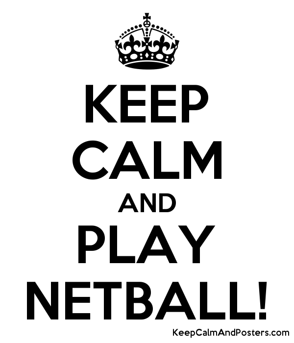 KEEP CALM AND PLAY NETBALL! Poster