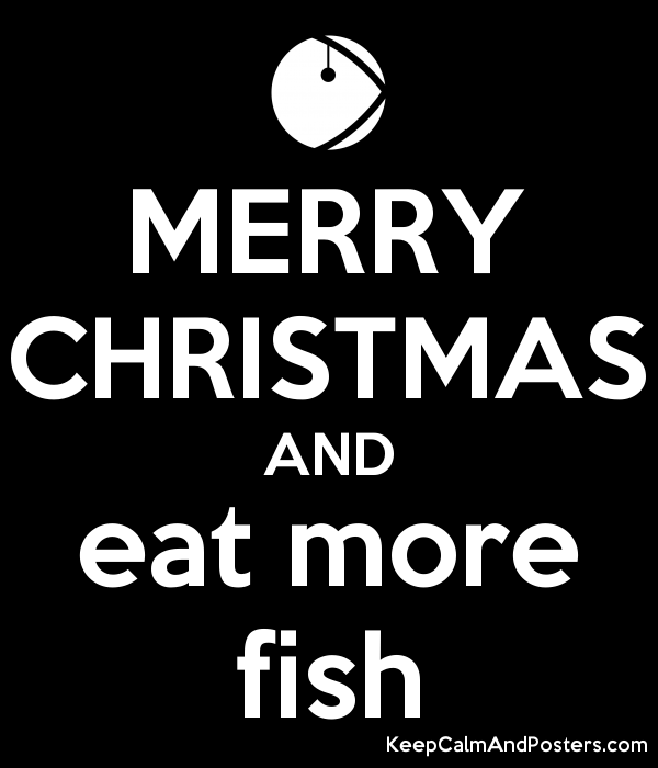 Merry christmas and eat more fish keep calm and posters for Fish and more