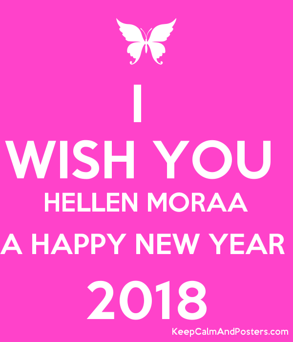 i wish you hellen moraa a happy new year 2018 poster