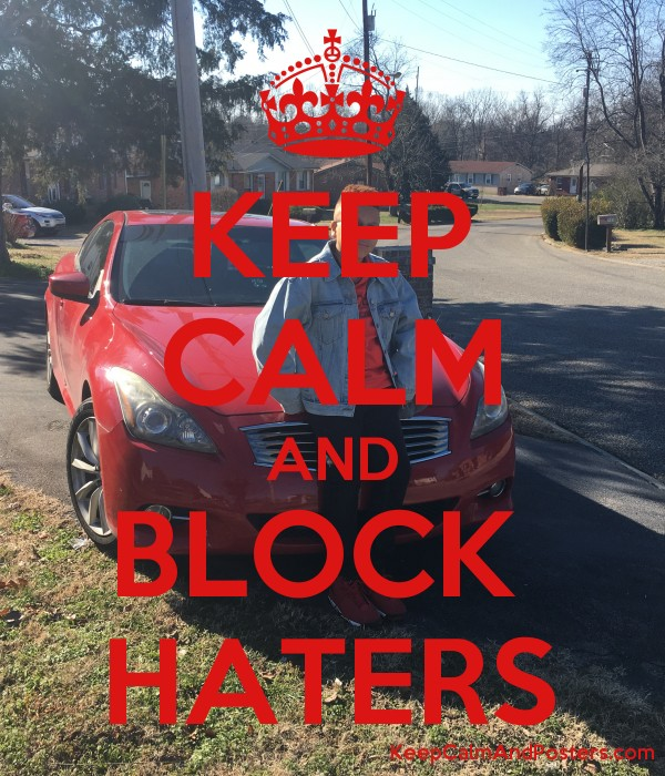 keep calm and block haters keep calm and posters generator maker