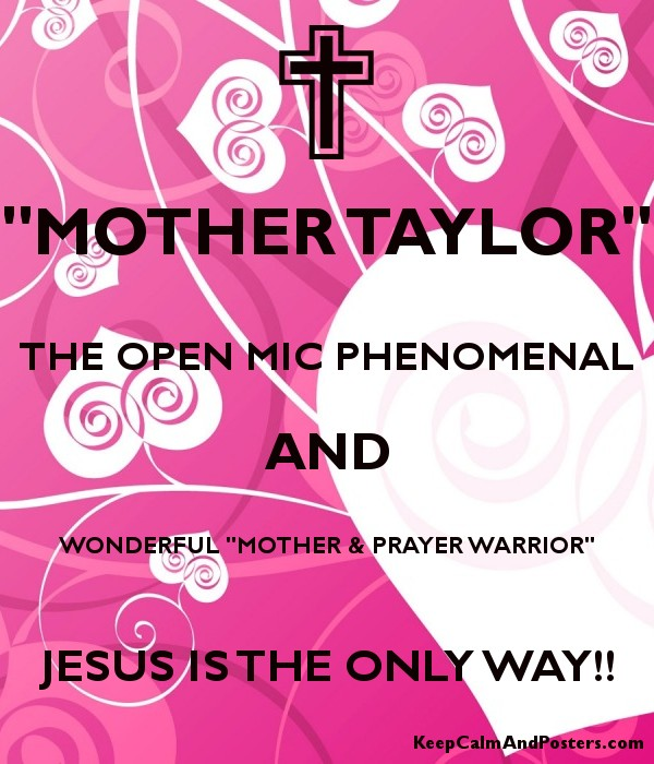 mother taylor the open mic phenomenal and wonderful mother