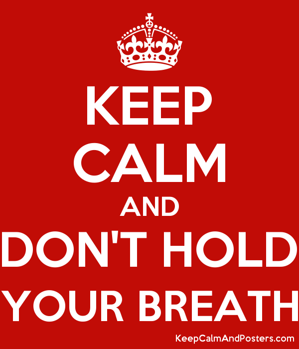 5897452_keep_calm_and_dont_hold_your_bre