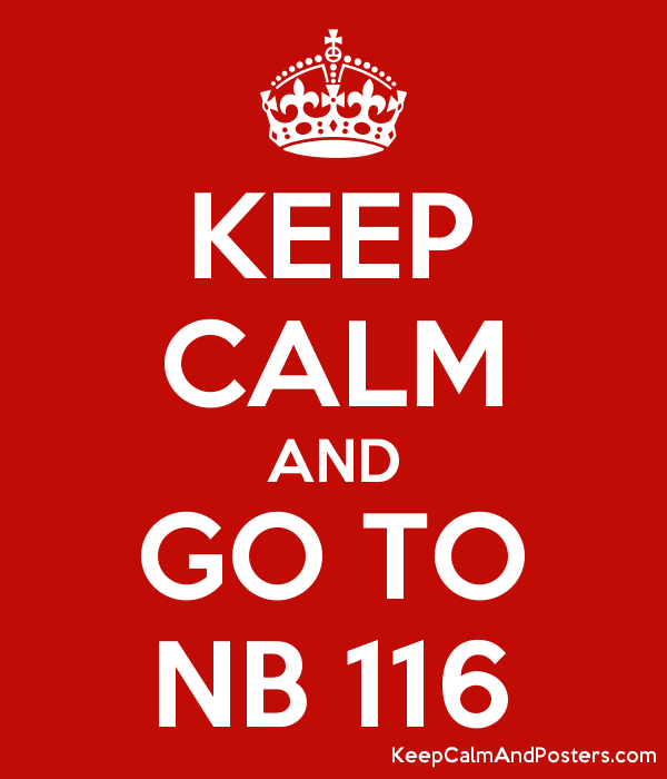 KEEP CALM AND GO TO NB 116 Poster