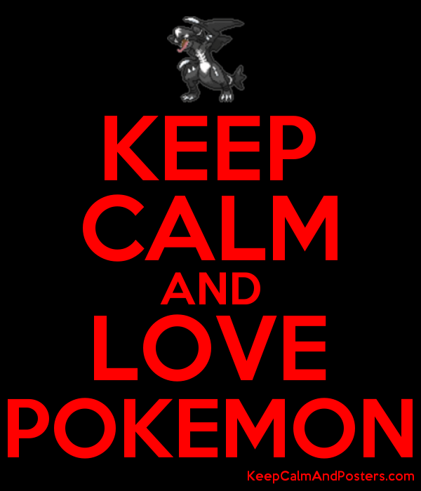 Keep Calm And Love Pokemon Keep Calm And Posters Generator Maker For Free